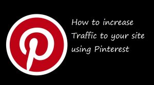 How to increase traffic to your site using Pinterest
