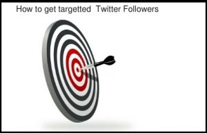Tips to get Targeted Twitter Followers