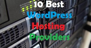 10 Best WordPress Hosting Providers