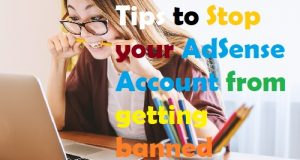 Tips to Stop your AdSense Account from getting banned