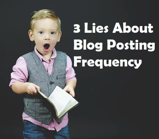 3 Lies About Blog Posting Frequency