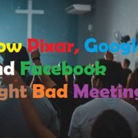 How Pixar, Google, and Facebook Fight Bad Meetings