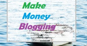 Reasons Why You Cannot Make Money Blogging
