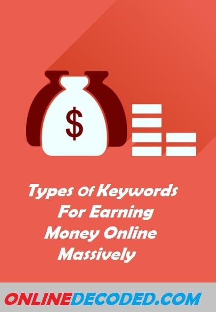 Types Of Keywords For Earning Money Online Massively