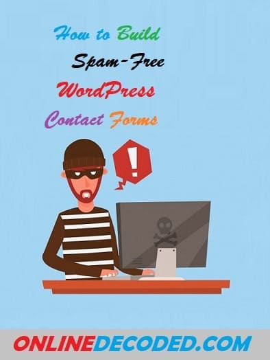 How to Build Spam-Free WordPress Contact Forms